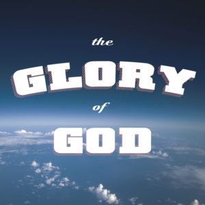 the glory of God